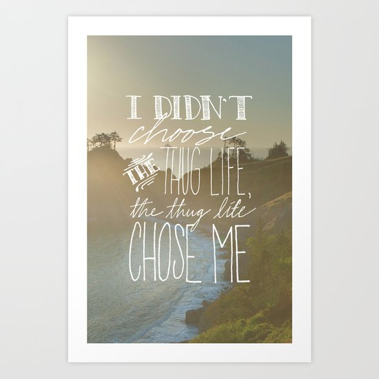 Oddly Placed Quotes 2 : Thug Life Art Print