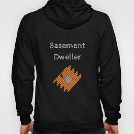 Basement Dweller Hoody