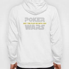 Poker Wars May The Flop Be With You Hoody