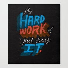The Hard Work of Just Doing it. Canvas Print