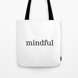 MINDFUL Tote Bag