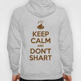 Keep Calm and Don't Shart Hoody