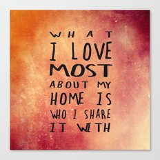 What I like about my home 2 Canvas Print