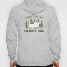 Small Trailer Big Adventures Hoody