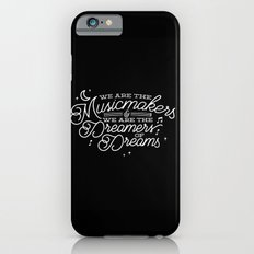 We are the dreamers of dreams iPhone 6s Slim Case