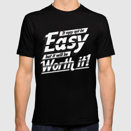 It may not be easy... T-shirt