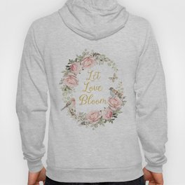 Let love bloom Hoody