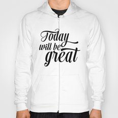 Today will be great - Black & white Hoody