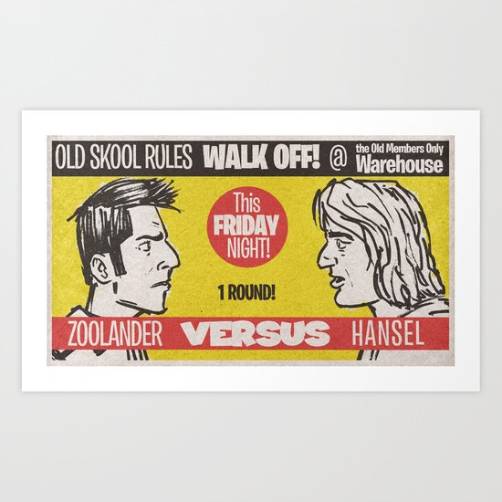 Zoolander VS Hansel Walk Off! Art Print