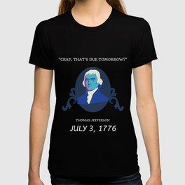 Crap, That's Due Tomorrow? T-shirt