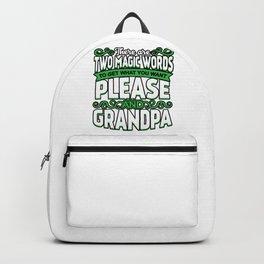 Magic Words Grandpa Please Grandparent Backpack