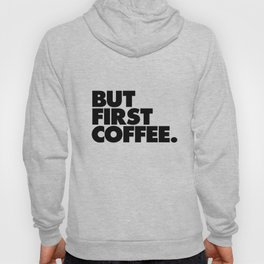But First Coffee black-white typographic poster design modern home decor canvas wall art Hoody