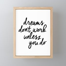 Dreams Don't Work Unless You Do black and white modern typographic quote canvas wall art home decor Framed Mini Art Print