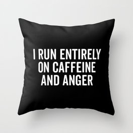Caffeine And Anger Funny Quote Throw Pillow