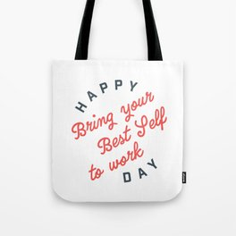 Bring Your Best Self to Work Tote Bag