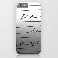 Love is Beautiful iPhone 6s Slim Case