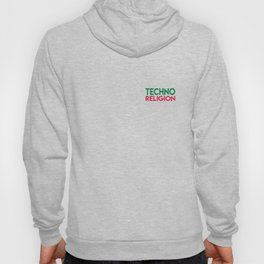 Techno religion rave music quote Hoody