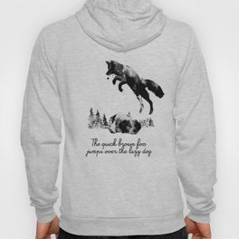 The quick brown fox jumps over the lazy dog Hoody