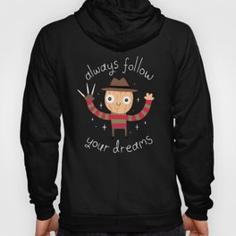 Always Follow Your Dreams Hoody