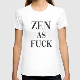 Zen As Fuck, Funny Pretty Yoga Quote T-shirt
