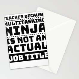 Teacher Multitasking Ninja not a Job Title Stationery Cards