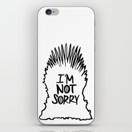 I'm Not Sorry iPhone Skin