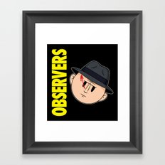 Who Observes the Observers? Framed Art Print