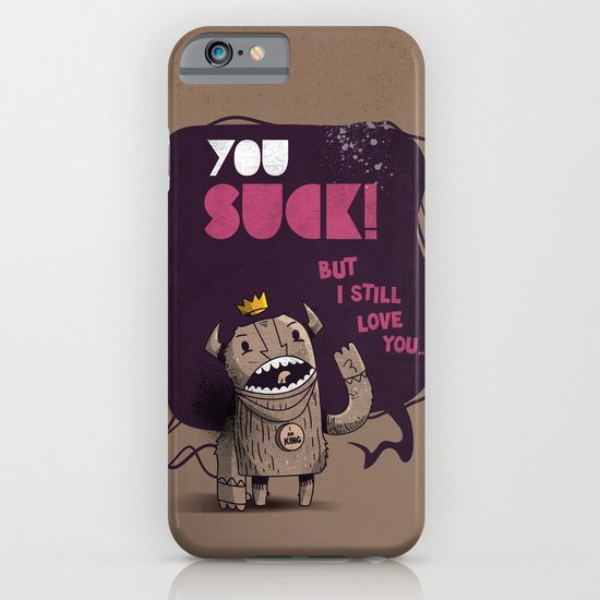 You suck! iPhone & iPod Case