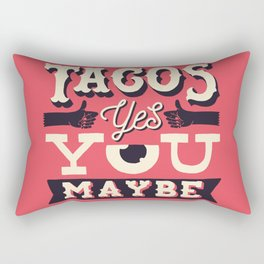 tacos, yes... you, maybe Rectangular Pillow