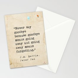 Never say goodbye because goodbye means going away and going away means forgetting. Stationery Cards