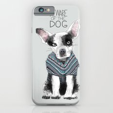 Beware of the dog Slim Case iPhone 6s