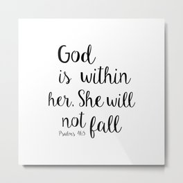 God is within her, She will not fall. Psalm Metal Print