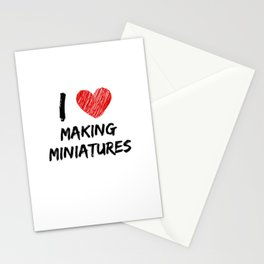 I Love Making Miniatures Stationery Cards