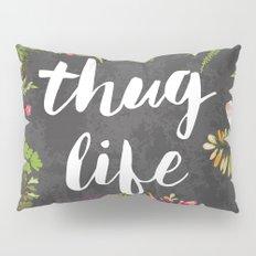 Thug Life Pillow Sham