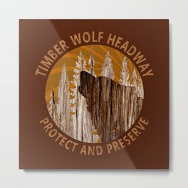 Timber Wolf Headway Protect And Preserve Metal Print