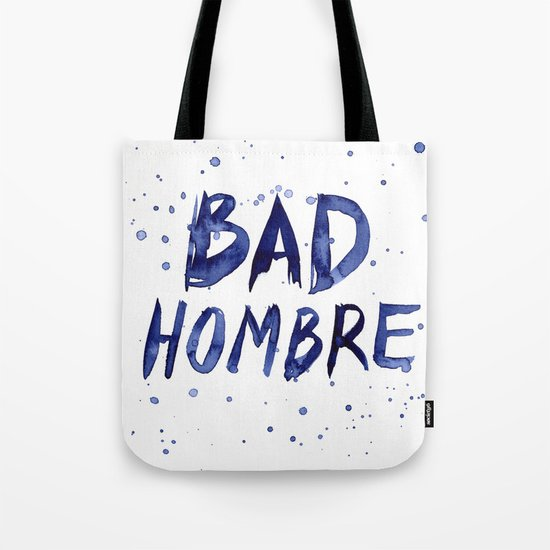 Bad Hombre Typography Watercolor Text Art Tote Bag