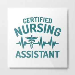 Certified Nursing assistant, CNA Metal Print
