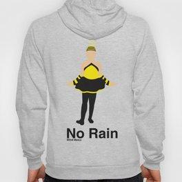 No Rain Hoody
