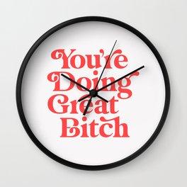 You're Doing Great Bitch Wall Clock