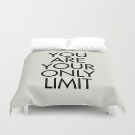 You are your only limit, inspirational quote, motivational signal, mental workout, daily routine Duvet Cover