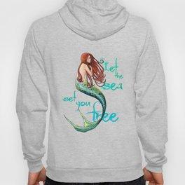 Mermaid: Let the sea set you free Hoody