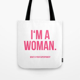 I'am a Woman Tote Bag