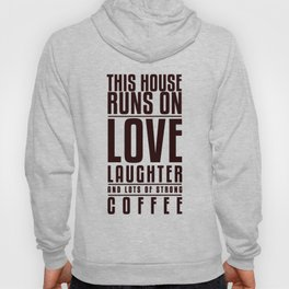 This House Runs on Coffee Poster Hoody