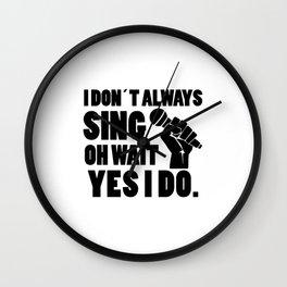 I always sing | singer gift Wall Clock