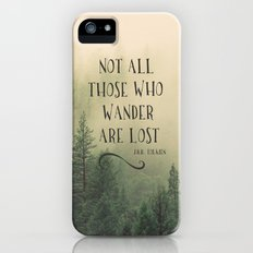 Not all those who wander are lost - JRR Tolkien  Slim Case iPhone SE