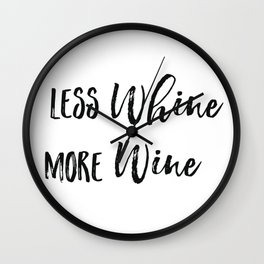 Less whine more wine Wall Clock