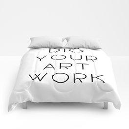 Dig Your Art Work Comforters