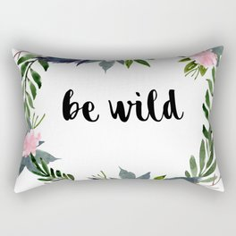 Be Wild Rectangular Pillow
