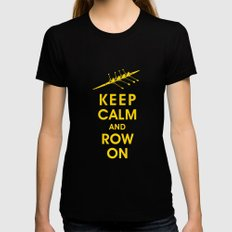 Keep Calm and Row On (For the Love of Rowing) MEDIUM Womens Fitted Tee Black