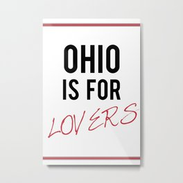 OHIO is for lovers Metal Print